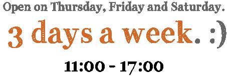 毎週木・金・土の3日間オープンです。